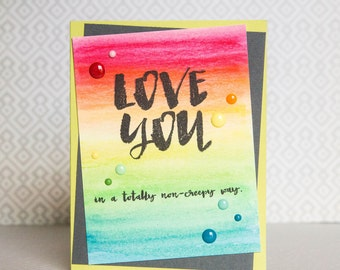 Funny Love Card - LOVE YOU in a totally non-creepy way