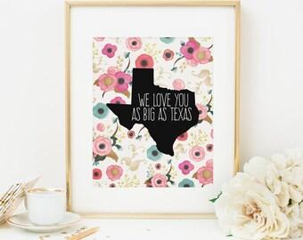 Texas Printable We love You As Big As Texas Quote Print Texas Wall Art Floral Texas Nursery Decor Pink Nursery Decor Watercolor Flowers