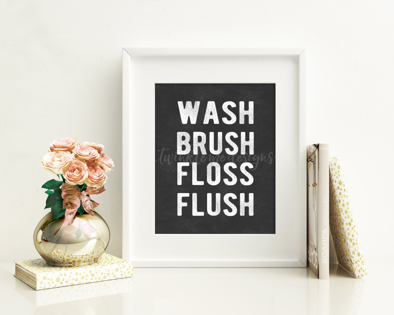 Wash Brush Floss Flush Bathroom wall decor PRINTABLE art