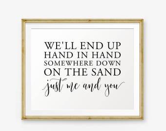 Lyrics Printable, We'll end up hand in hand..., Song Lyrics art, Dancing theme, Home Decor, Wedding Decor, wedding sign