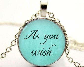 quote pendant necklace 'As You Wish' necklace jewelry -with gift box