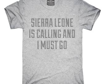 Funny Sierra Leone Is Calling and I Must Go T-Shirt, Hoodie, Tank Top, Gifts