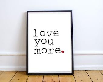Love You More Valentine Digital Art - Printable Instant Download
