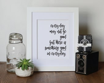 Printable Art, Inspirational Printable Quote, Black & White Art, Something Good in Every Day Art