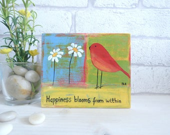 Happiness Blooms From Within, Original Acrylic Bird Painting, Wooden block Mini Art