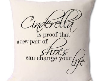 """46 x 46 cm cushion cover and pillow quote"""" Cinderella is proof a new pair of shoes can change your life"""" home decor gift for her"""