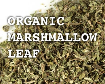 MARSHMALLOW, Organic Leaf - Organic & Kosher Marshmallow Leaf - For Tea and Smoking Blends - By the Ounce!