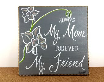 Mom Gift Ideas -Gift Ideas for Mom -Unique Mom Gift -Mothers Day Ideas -Mothers Day Gift for Mom -Mom Sign -Sign for Mom -Gift from Daughter