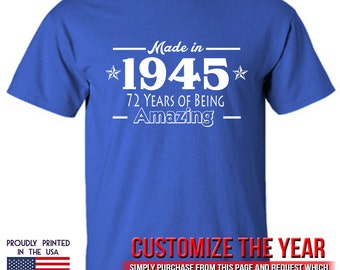 Made in 1945 72 Years of being Amazing T Shirt makes an ideal 72nd birthday gift