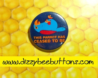 """Monty Python's Flying Circus Dead Parrot Skit - 1.25"""" or 1.5"""" - pinback button - magnet - keychain - Monty Python Pin - Monty Python show"""