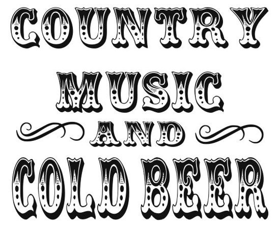 Country Music Cold Beer Svg File Quote Cut File Silhouette