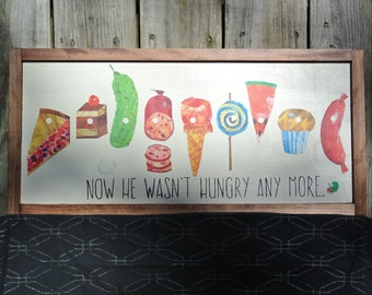 Very Hungry Caterpillar - Painted/Collaged Wood Sign - Now he wasn't hungry any more - Eric Carle, Kids Decor, Kids Sign, Rustic Sign