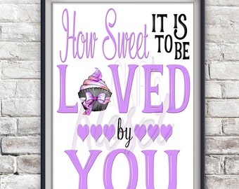 How Sweet It Is To Be Loved By You (Purple) - Art Print/ Home Decor/ Office Decor/ Wedding - Digital Download