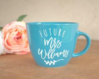 Personalized Future Mrs Mug - Personalized Engagement Gift for Her - Personalized Engagement Mug - Engagement Gift - Personalized Coffee Mug