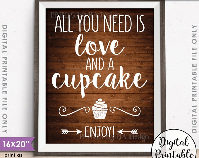 """All You Need is Love and a Cupcake Sign, Wedding Cupcake, Cake Wedding Sign, Instant Download 8x10/16x20"""" Rustic Wood Style Printable Sign"""