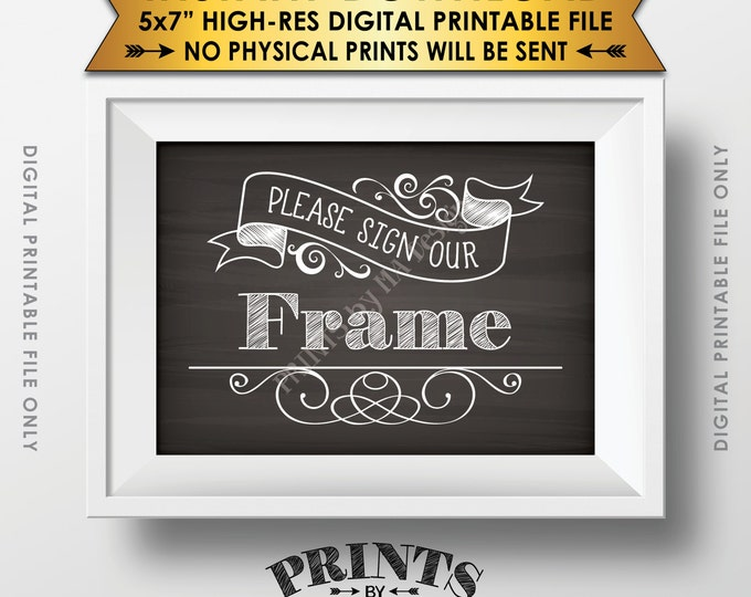 """Please Sign Our Frame Wedding Sign the Frame Reception Sign, Picture Frame,  Instant Download 5x7"""" Chalkboard Style Printable Sign"""