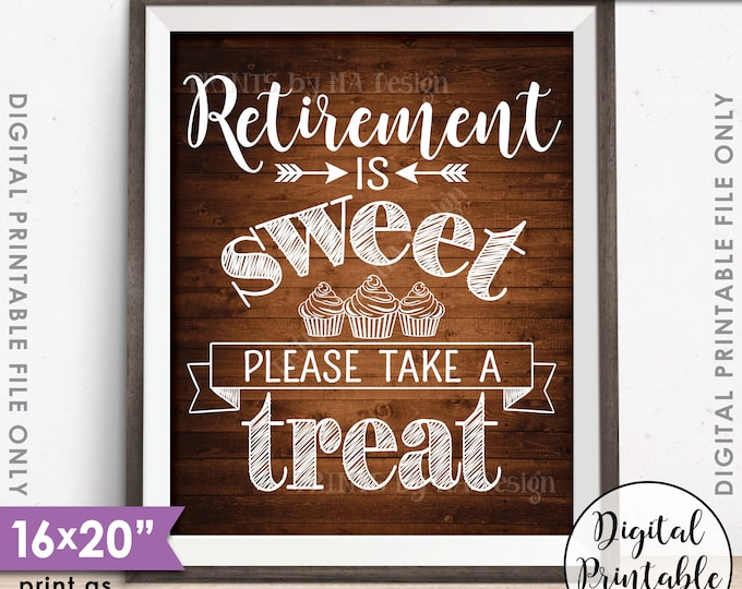 """Retirement Sign, Retirement is Sweet Please Take a Treat Retirement Party Sign, Cupcake, 16x20"""" Rustic Wood Style Printable Instant Download"""