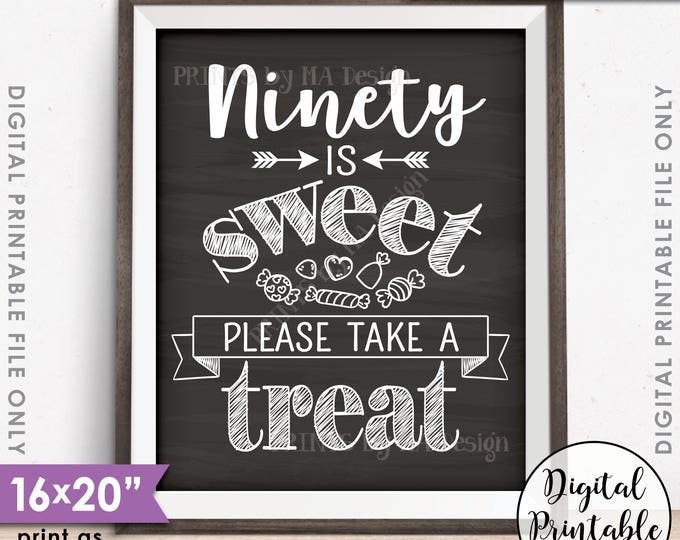 "90th Birthday Party, 90 is Sweet Please Take a Treat, 90th Party Décor, Celebration, Printable 16x20"" Chalkboard Style Instant Download"