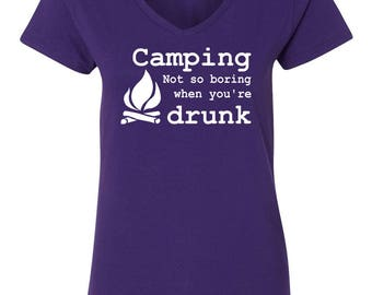 Camping, Not So Boring When You're Drunk Womens Short Sleeve V Neck T - Shirt Top