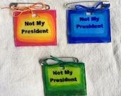 Not My President Pin