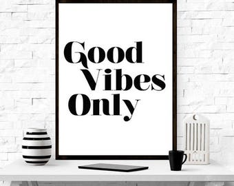 Good Vibes Only, Quote, Typography ,Art Print, Inspiring Quote, Print, Motto,