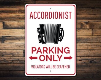 Accordionist Parking Sign, Accordionist Gift, Accordion Decor, Accordion Sign, Accordion Gift, Music Lover Gift -Quality Aluminum ENS1002832