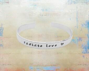 "Radiate Love Mantra Bracelet Hand Stamped - Yoga Bracelet - Inspirational jewelry1/4"" aluminum"