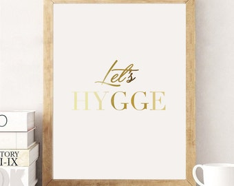Let's Hygge Print, Real Gold Foil Print, Hygge, Typography Poster, Wall Art, Gold Home Decor, Gold Foil Poster, Gold Art, Bedroom Print