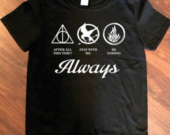 Harry Potter deathly hallows hunger games mockingjay divergent dauntless after all this time always shirt