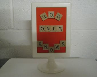 "Special Unique Desktop Gift ""God Only Knows"" - To The One I Love A Message Of Love You Are Always On My Mind Just To Let You Know"