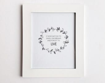 Inspirational Print / Black and White Print / Don't Forget to Live Quote / Minimalist Art / Minimalist Home Decorations