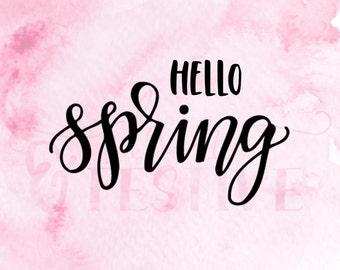 Hello Spring SVG Cut File, Silhouette SVG Cricut Download, DxF, Spring, Iron On, Graphic Overlay, Hand Lettered cut file, Spring svg