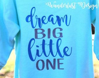 Dream Big Little One romper/onesie/tee/raglan