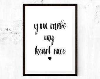 You make my heart race - One Direction Lyric Quote, Motivational Print, Inspirational Quote, Love Quote, Modern Wall Art, Digital Download