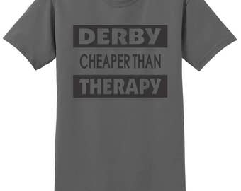 Derby Cheaper Than Therapy T-Shirt, Custom Roller Derby Shirt, Sizes S-5XL, Gift for Her, Gift for Him. 2000