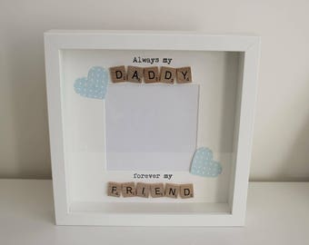 Fathers Day Gift, Personalised Fathers Day Frame, daddy Frame, Best Daddy, Daddy Gift, Always my Daddy