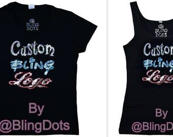 Custom Bling shirt or tank top Sequins Logo Glitter No rhinestones sparkly Tee