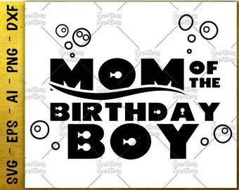 Mom of the Birthday boy SVG finding nemo svg birthday tee design cut cuttable file Cricut Silhouette Instant Download vector SVG png eps dxf