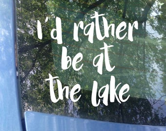 Lake Life Decal | I'd Rather Be At The Lake Decal | Lake Living | Preppy Decal | On The Lake Decal | Fishing Decal | Boating Decal | Lake