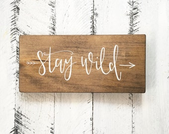 Stay Wild - Wood Sign