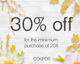 Shop COUPON 30% off for the minimum purchase of 20 dollars