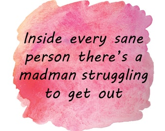 terry pratchett quote poster Inside every sane person madman struggling to get out watercolor poster Inspirational Quote print