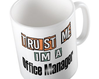 Trust me I'm a OFFICE MANAGER mug