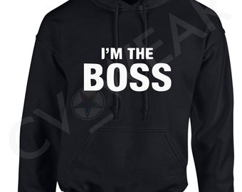 im the boss hoody hooded top fashion quote christmas gift present tumblr hipster swag dope fantasy quote positive unisex