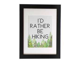I'd Rather Be Hiking, Printable Art, Instant Download, Wall Art, Desk Art, Home Decor, Office Decor, 8x10, Typography