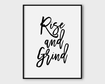 Rise and grind print, printable poster, typography print, printable quote, wall decor, wall art, typography poster