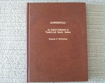 Saundersville An English Settlement In Vanderburgh County, Indiana Hardcover 1978