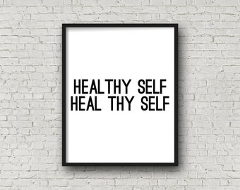 Healthy Self - Heal Thy Self (5x7, 8x10, 11x14 Prints Included!), Motivational Poster, Inspirational Art, Digital Art, Motivational Quote
