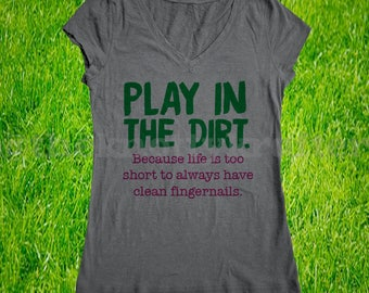 Play in the Dirt, Gardening, Flowers, Gifts for Her, Grow Big, Relax, Backyard, Agriculture, Organic, Bountiful, Bulbs, Dedication