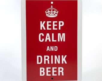 Keep Calm and Drink Beer Personalized Funny Sign